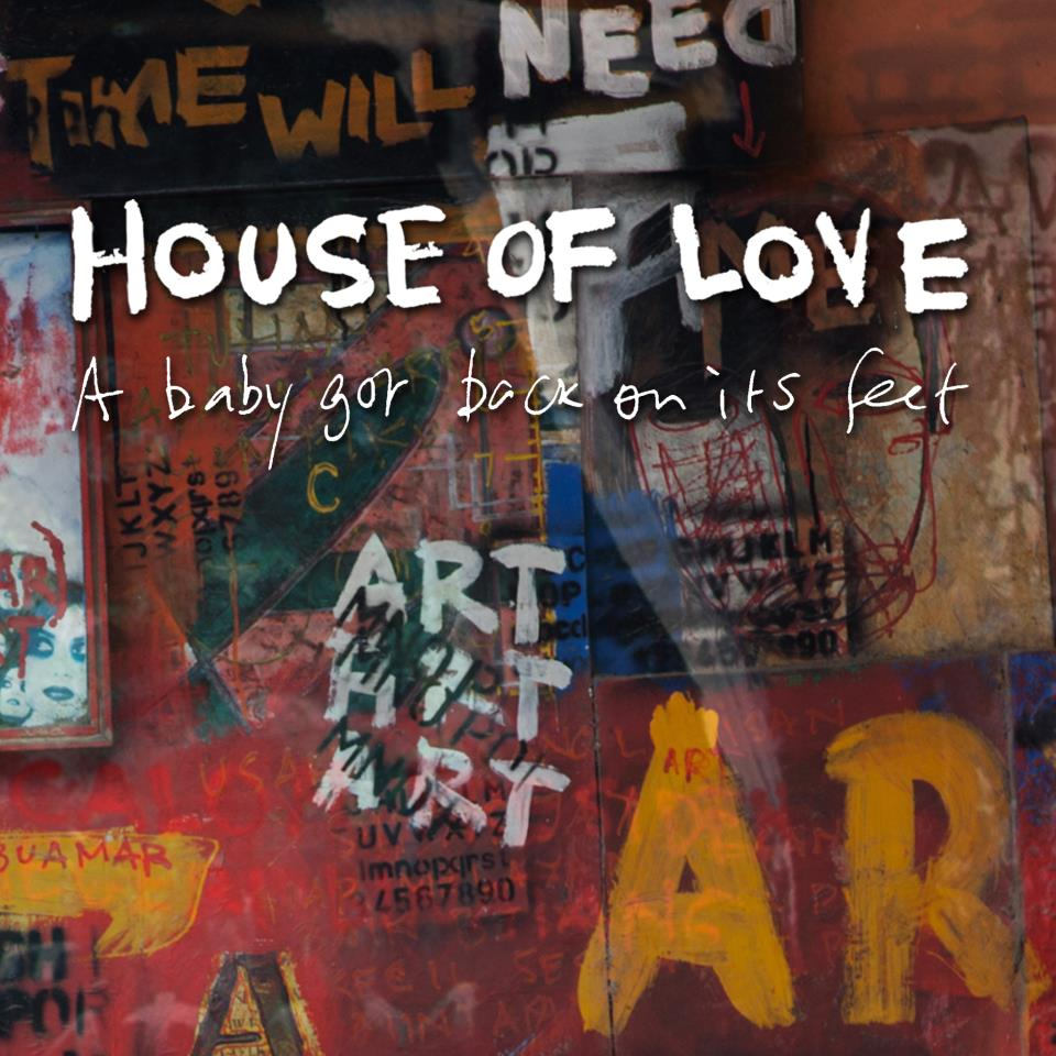 House Of Love  -  A Baby Got Back On Its Feet.