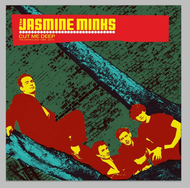 The Jasmine Minks - Cut Me Deep Anthology