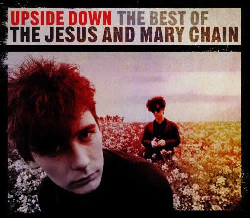 Upside Down - The Best of The Jesus & Mary Chain
